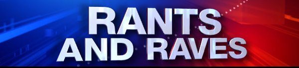 Rants-and-Raves-Header