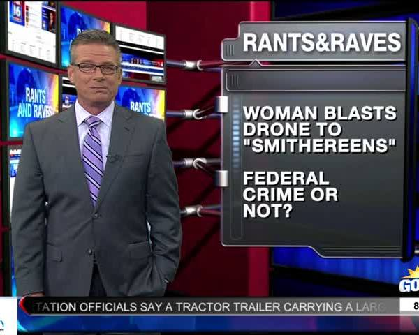 Rants - Raves- Woman Blasts Drone to -Smithereens-_05550282-159532