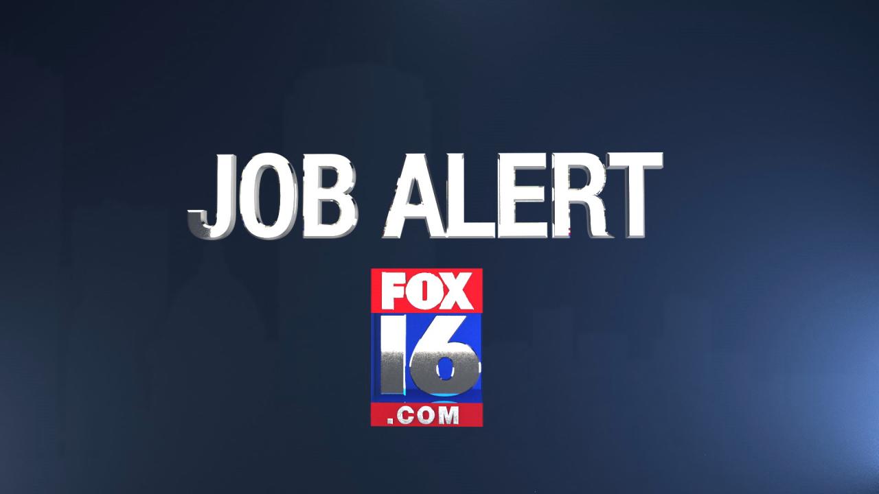 Job Alert For The Week Of October 7 Career Development Customer Service Maintenance Labor Klrt Fox16 Com